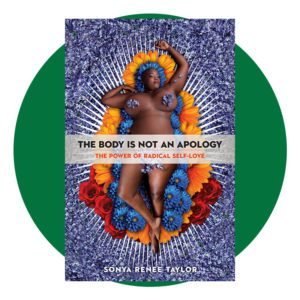 The Body Is Not An Apology Book